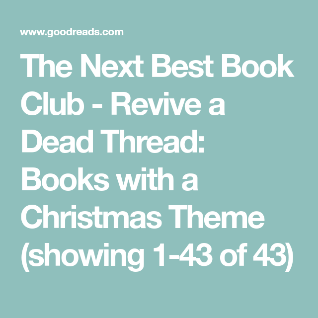 Book Club Christmas Party Ideas Part - 29: The Next Best Book Club - Revive A Dead Thread: Books With A Christmas Theme