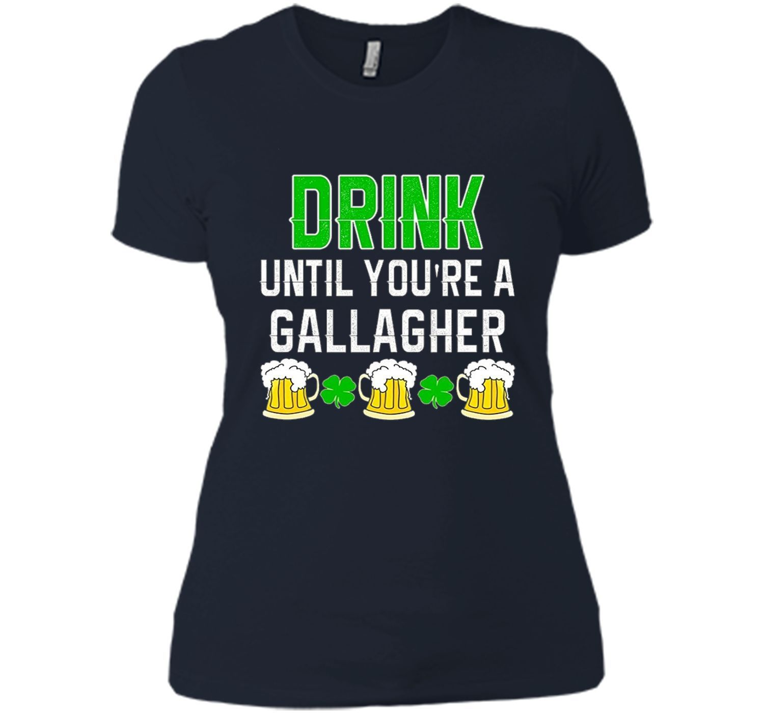 Drink Until You're a Gallagher T-Shirt, NEW