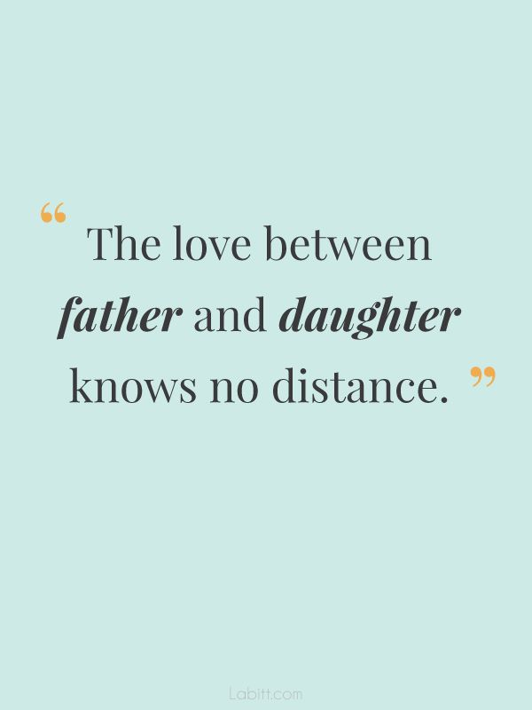 Quotes About The Love Of A Father: 60 Father Daughter Quotes That Are Meaningful