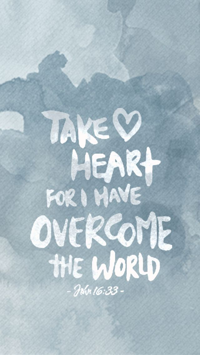 John 16 33 take heart iphone watercolor wallpaper download - Bible verse background iphone ...
