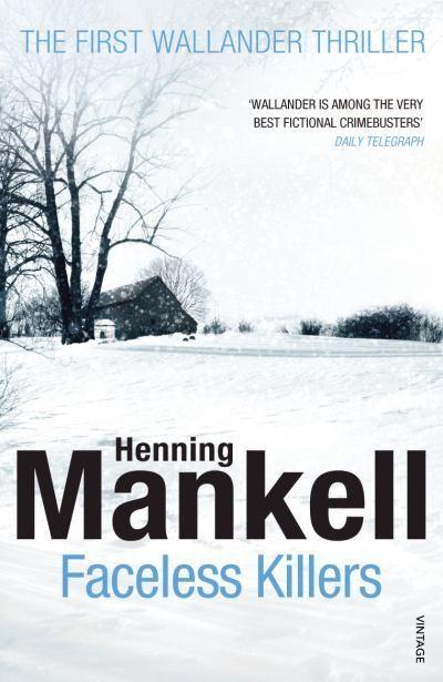 Faceless Killers, the first Wallander thriller - fantastic, complex crime novel - Lynsey
