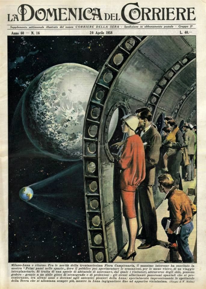 """20th April 1958 - A simulation of a space journey is presented in the Milan Trade Fair. The Space Age in """"La Domenica del Corriere"""" (Italy 1950's-60's) Art by Walter Molino La Domenica del Corriere (The Sunday of the Corriere) was a weekly newsmagazine whose first issue was published on 8th January 1899. Its name was after the eminent Milan newspaper Corriere della Sera (The courier of the evening)."""