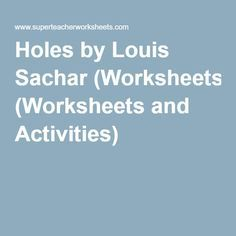 Holes by Louis Sachar (Worksheets and Activities)   4th grade ...
