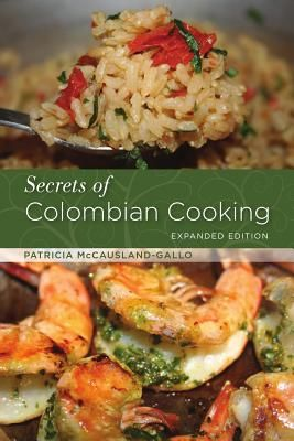 This cook book secrets of colombian cooking by patricia this cook book secrets of colombian cooking by patricia mccausland gallo covers indepth forumfinder Image collections