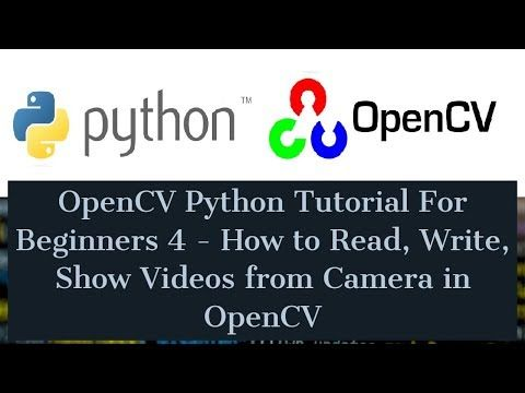 OpenCV Python Tutorial For Beginners - How to Read, Write, Show