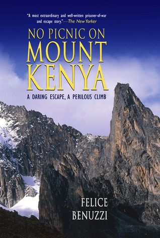 No picnic on mt kenya by felice benuzzi sure its the wrong no picnic on mt kenya by felice benuzzi sure its the wrong mountain fandeluxe Images