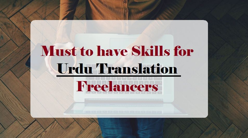 You Should have these Skills to be a UrduTranslator