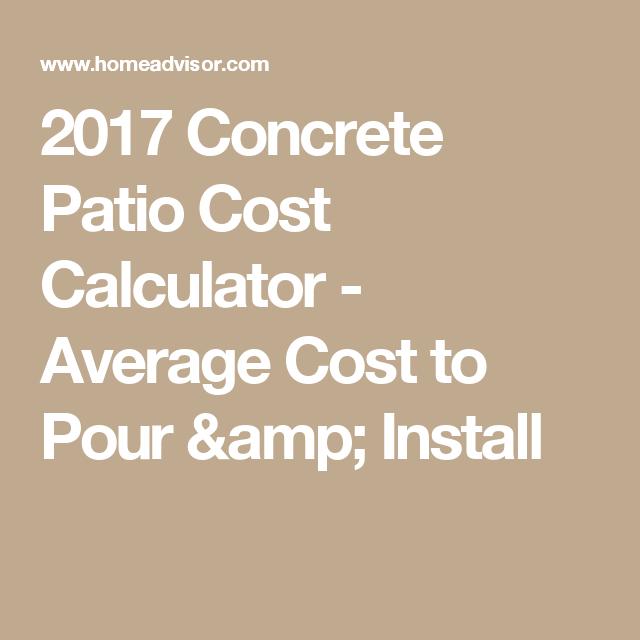 2017 Concrete Patio Cost Calculator   Average Cost To Pour U0026 Install