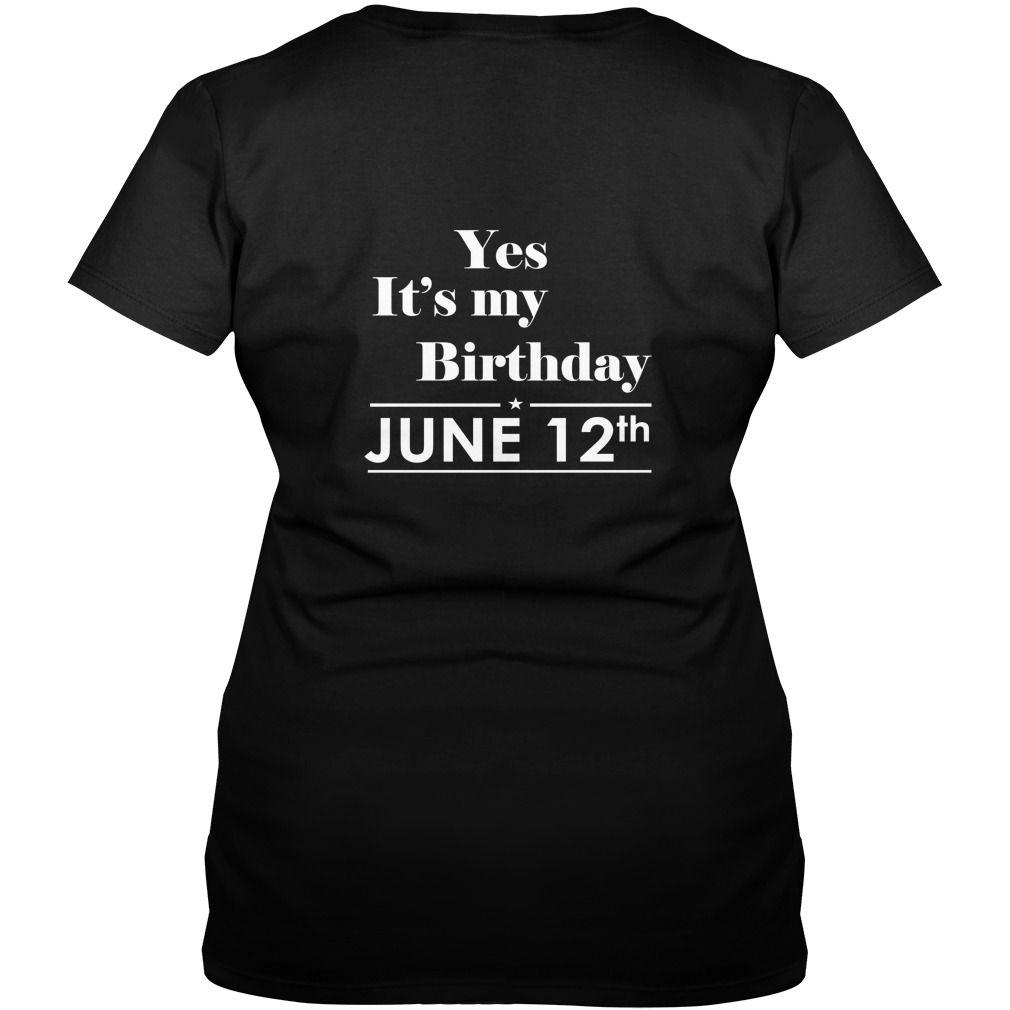 Birthday June 12 SHIRT FOR WOMENS AND MEN ,BIRTHDAY, QUEENS I LOVE MY HUSBAND ,WIFE Birthday June 12-TSHIRT BIRTHDAY Birthday June 12 yes it's my birthday