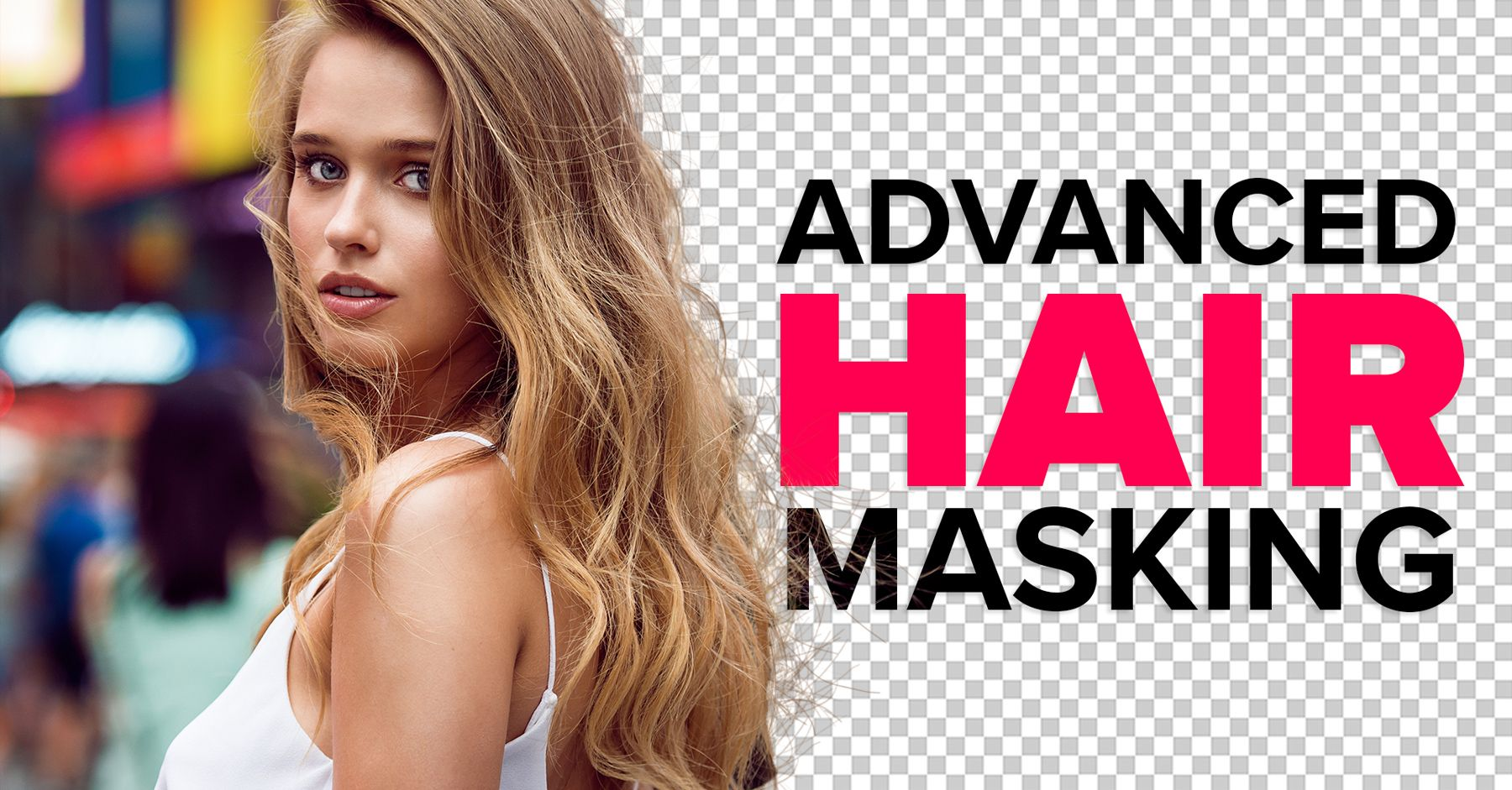 Advanced hair masking in with busy backgrounds