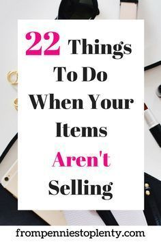 22 Things to Do When Your Items Aren't Selling | Ebay selling tips, Things to sell, Selling on ebay