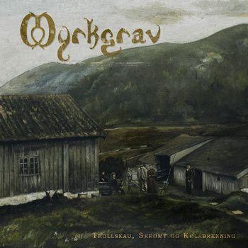 Awesome black folk Metal from Norway Trollskau, Skrømt og Kølabrenning, by Myrkgrav