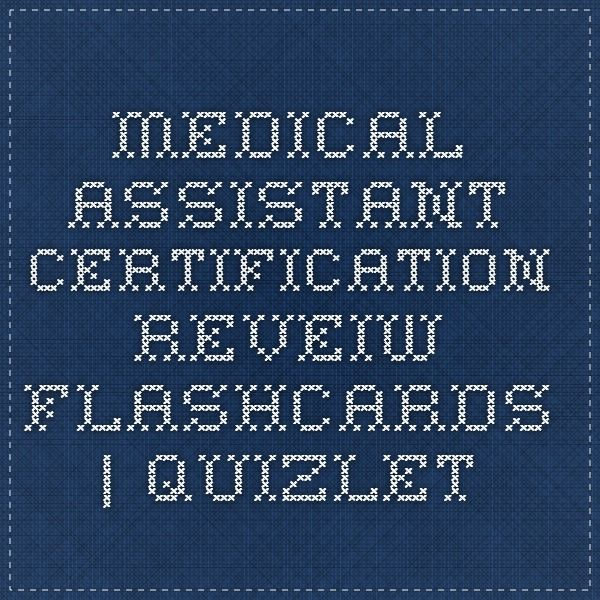 Medical Assistant Certification Reveiw flashcards | Quizlet http ...