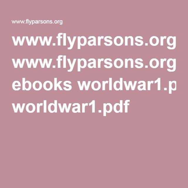 WWI ideas for World History www.flyparsons.org ebooks worldwar1.pdf