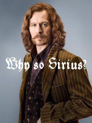 Love Sirius!