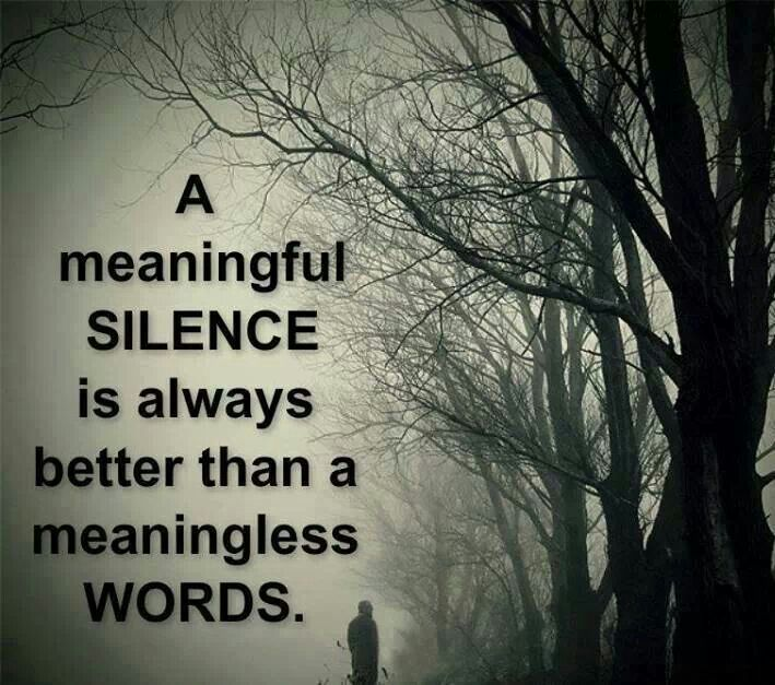 Sometimes it's better to keep quiet True quotes
