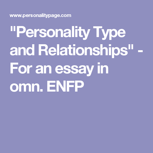 personality type and relationships for an essay in omn enfp personality type and relationships for an essay in omn