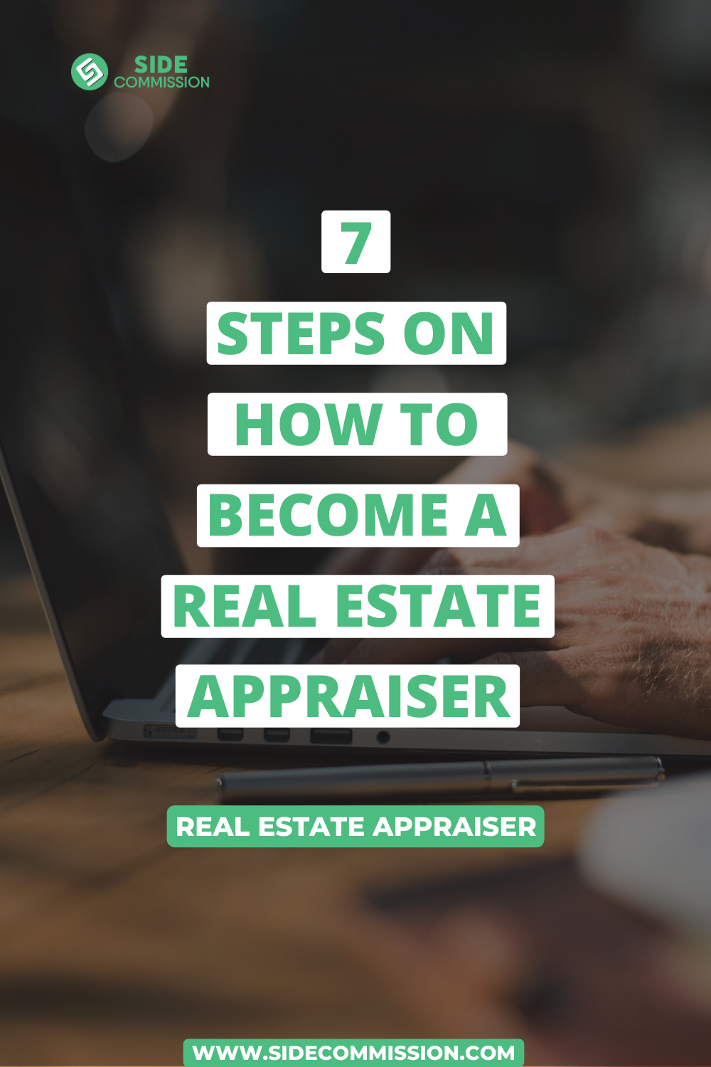7 Steps On How To Become A Real Estate Appraiser In 2020 Real Estate Estates Real