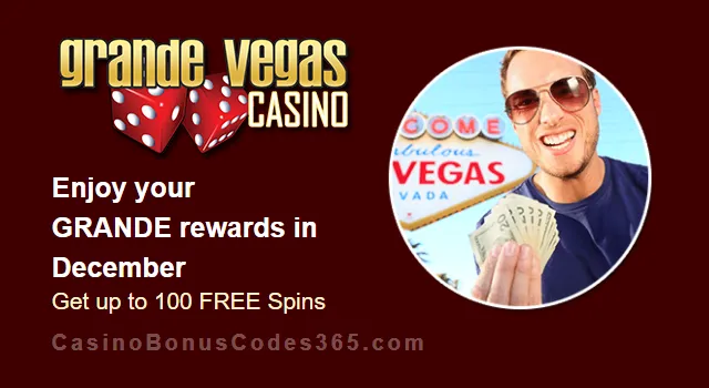 Grande Vegas Casino December 100% Match plus 100 FREE Spins Monthly Offer | Casino…
