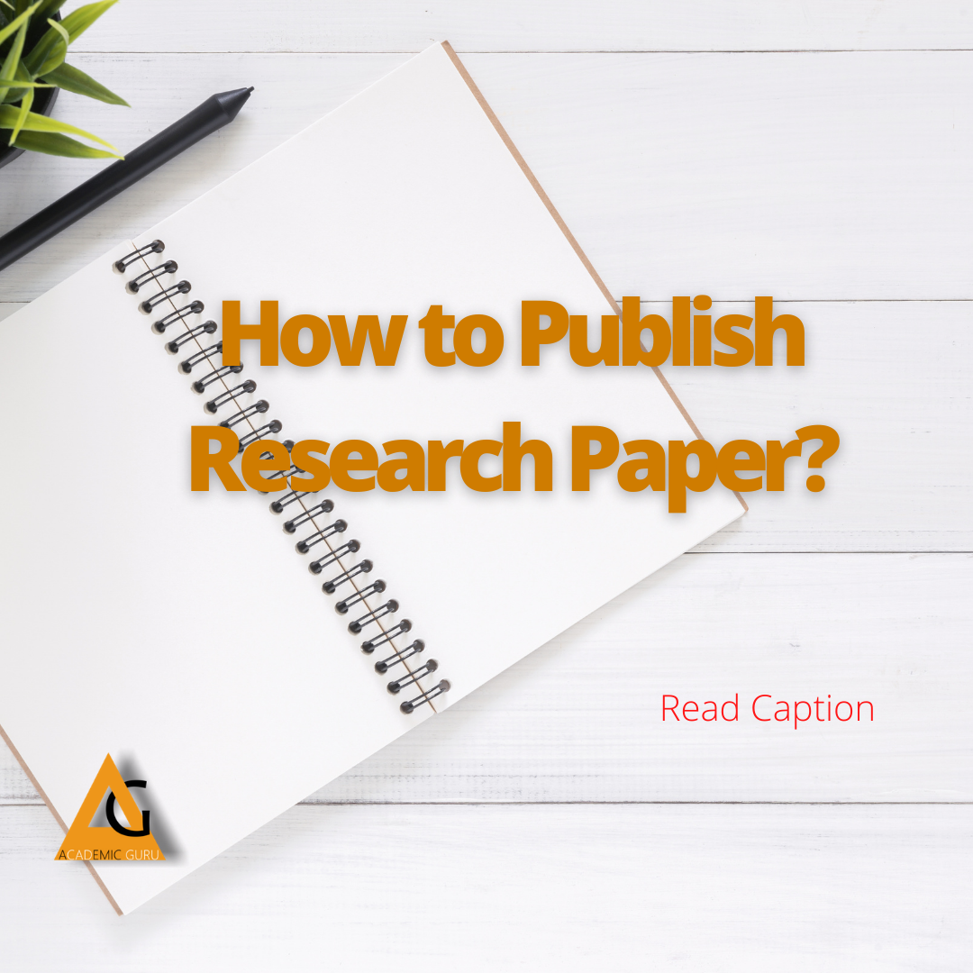 How To Publish Research Paper Research Paper Paper Writing Service Research Scholar