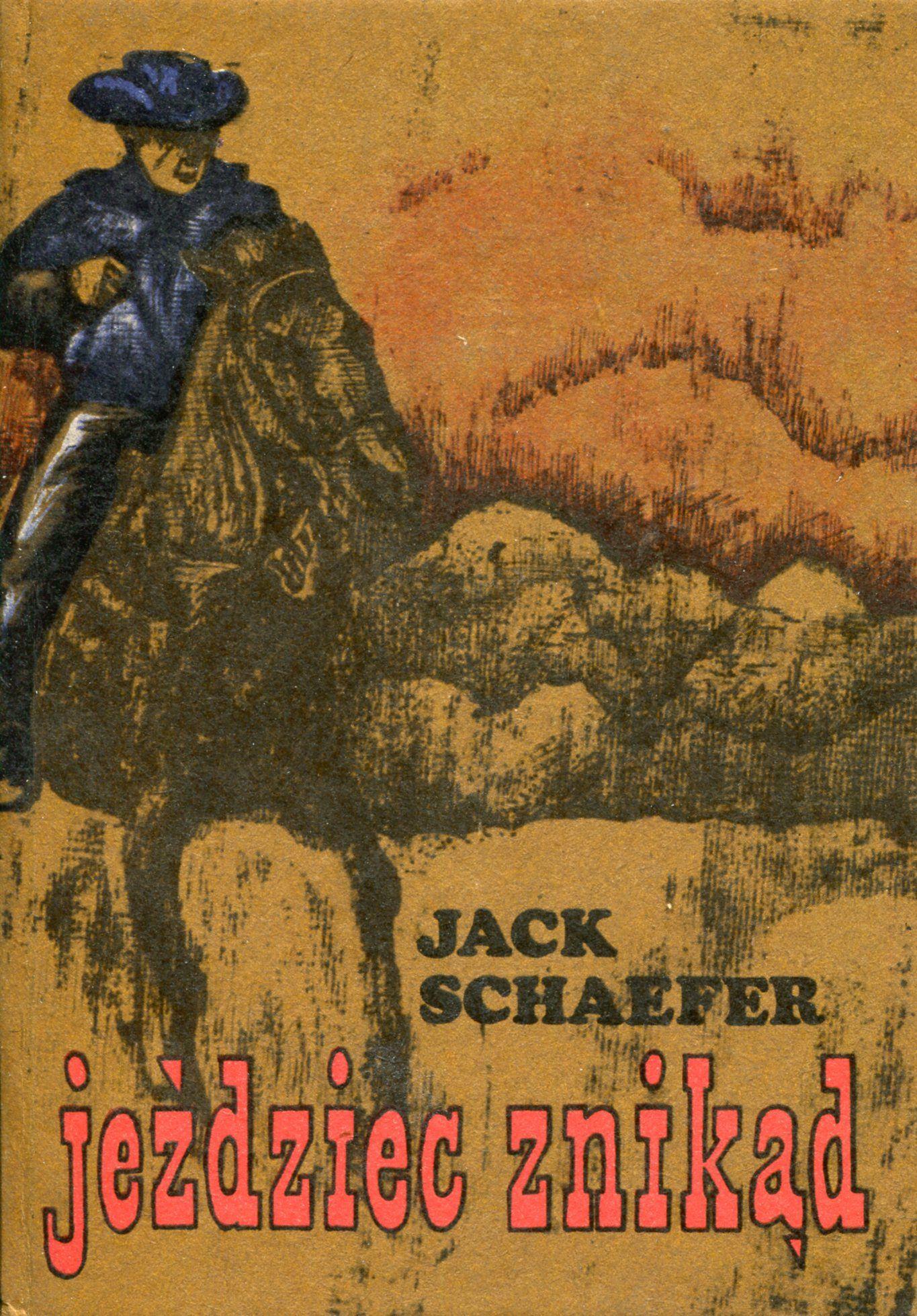 Znalezione obrazy dla zapytania Jack Schaefer Jeździec znikąd