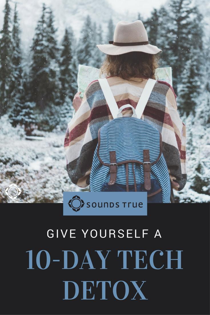 Treat Yourself to a 10-Day Technology Detox :: Nancy Collier :: Sounds True Blog #detox #unplug #mindfulness #technology #book