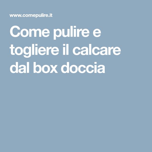 Come Togliere Il Calcare Dal Box Doccia.Come Pulire E Togliere Il Calcare Dal Box Doccia Vita Pratica