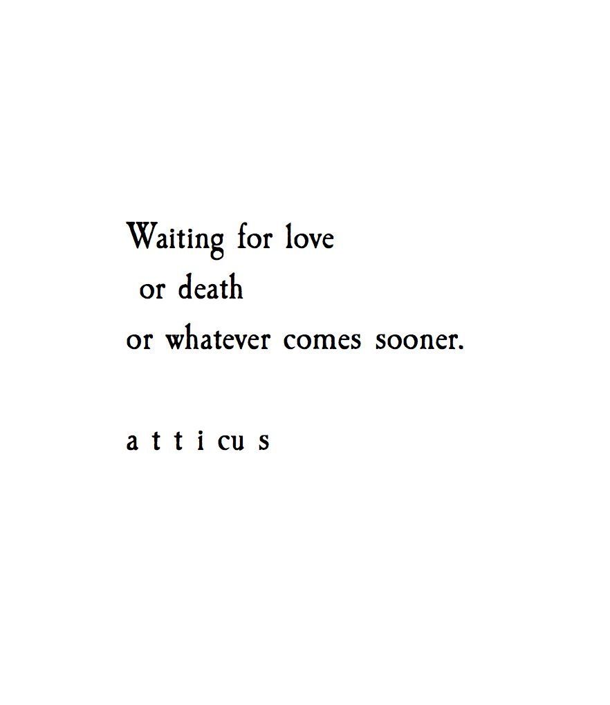 Pin By Jenuffies On Atticus Poet Edgy Quotes Unforgettable Quotes Bio Quotes