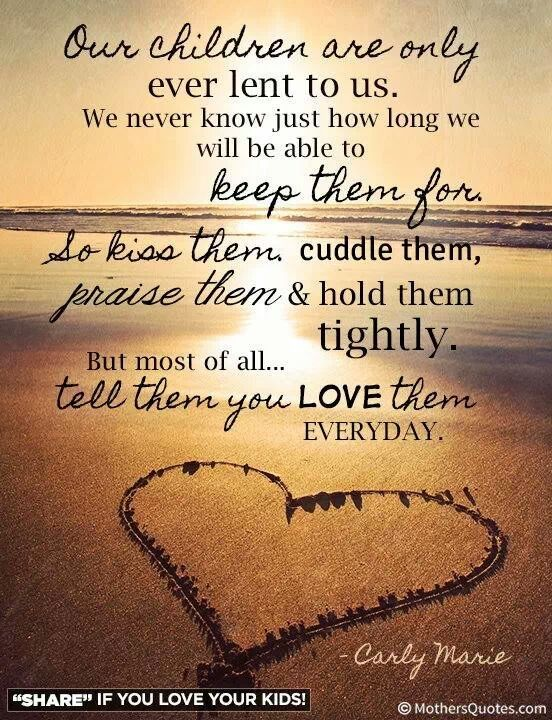 Our Children Are Only Ever Lent To Us Quotes For Kids Quotes Parenting Quotes