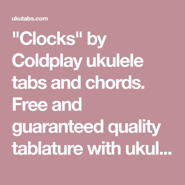 Clocks By Coldplay Ukulele Tabs And Chords Free And Guaranteed