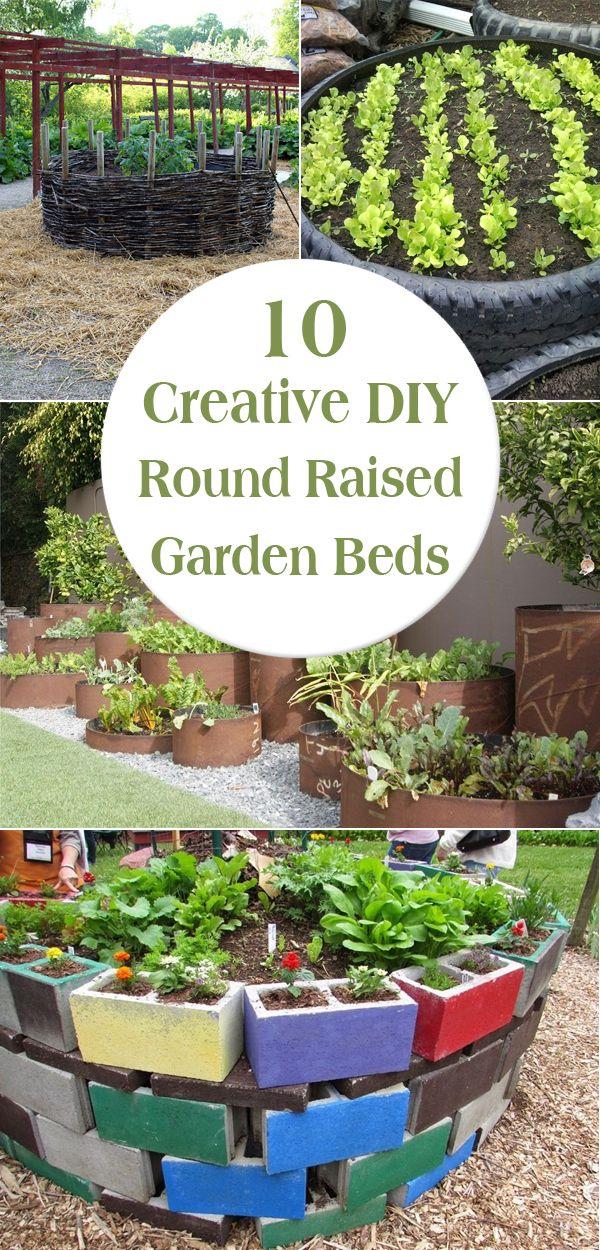 10 Creative Diy Round Raised Garden Beds Raised Garden Raised Garden Beds Diy Diy Raised Garden