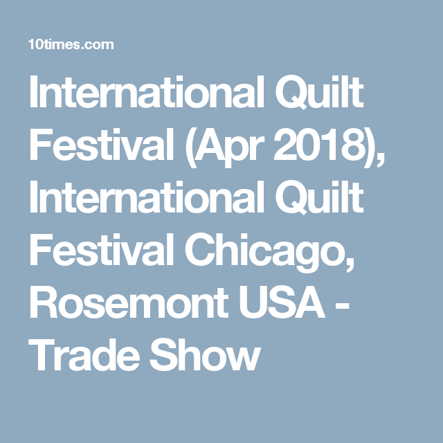 International Quilt Festival Apr 2018 International Quilt