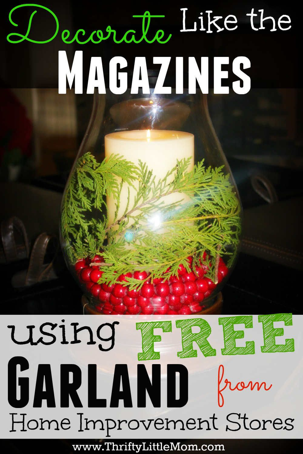 Decorate Like The Magazines Using Free Garland From Home Improvement Stores