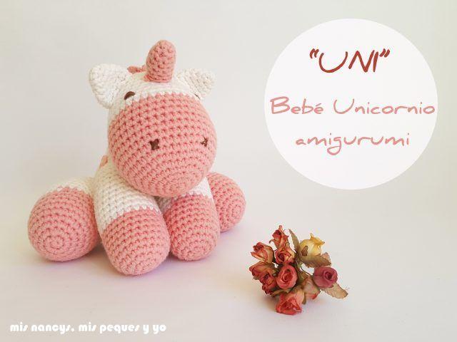 mis nancys, mis peques y yo, bebe unicornio amigurumi | Crochet ...