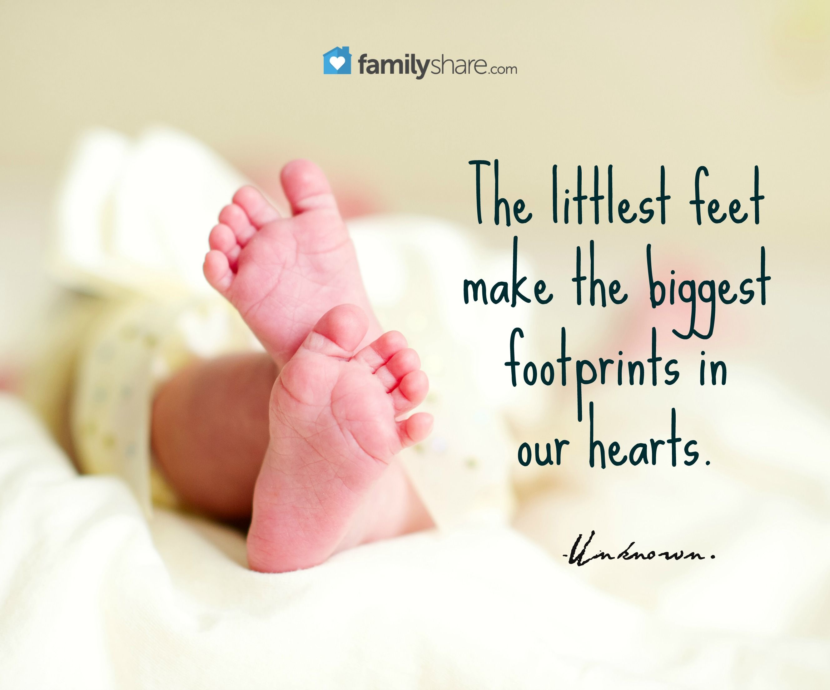The Littlest Feet Make The Biggest Footprints In Our Hearts Unknown Baby Quotes Kids Poems Hand Quotes
