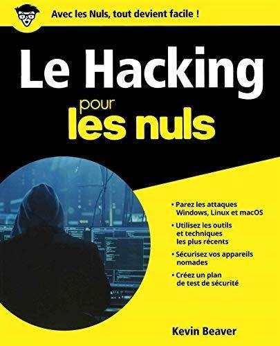 Telecharger Ou Lisez Le Livre Le Hacking Pour Les Nuls Grand Formatde Han Au Format Pdf Et Epub Ici Vous P En 2020 Livres Gratuits En Pdf Livres En Ligne Format Livre