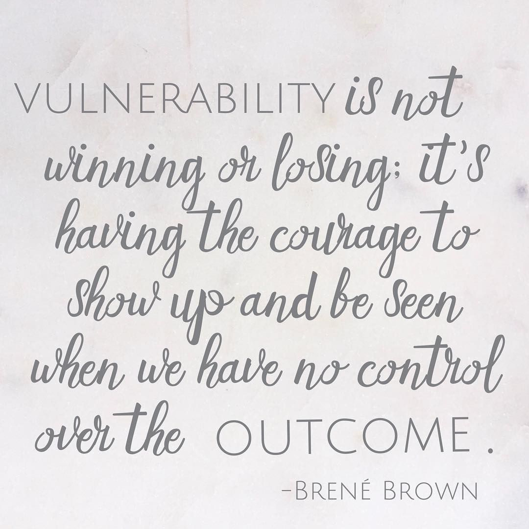 Brene Brown Quotes On Vulnerability Courage Showing Up