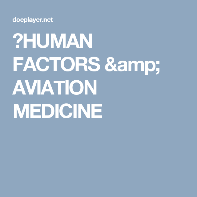 Human Factors Amp Aviation Medicine Medicine Human Factors