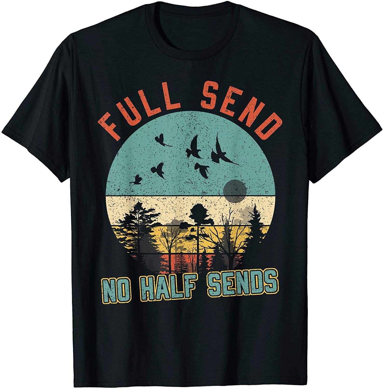 Full Send No Half Send University Funny Gift TShirt in