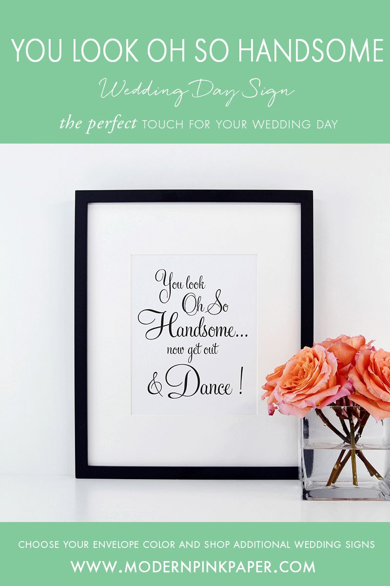 You Look Oh So Handsome Now Get Out and Dance Wedding Sign, WFS04ar ...