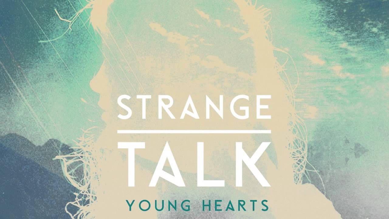 """Strange Talk """"Young Hearts"""" - so radio friendly!"""