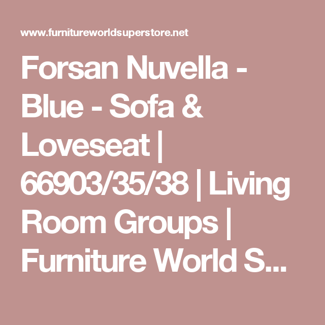 Get Your Forsan Nuvella   Blue   Sofa U0026 Loveseat At Furniture World  Superstore, Lexington KY Furniture Store.