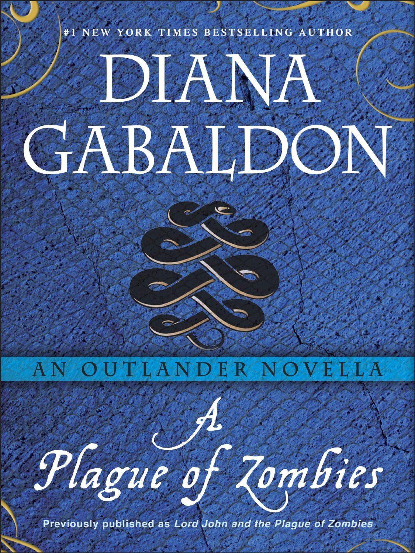 A Plague Of Zombies An Outlander Novella Diana Gabaldon Diana Gabaldon Books Lord John Outlander