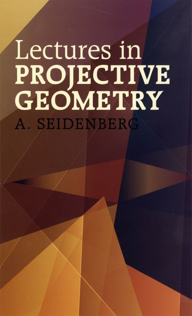 Lectures In Projective Geometry Mathematics Mathematics Geometry Books