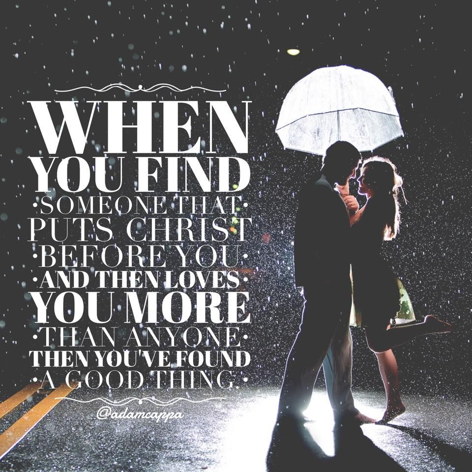 Firstly be someone who loves the lord more than you love
