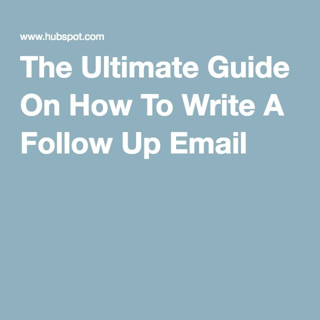 The Ultimate Guide On How To Write A Follow Up Email PR - how to write a follow up email