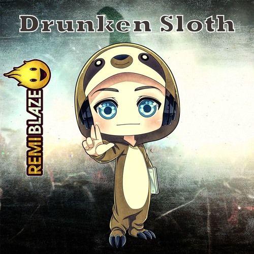 Drunken Sloth #edm track by Remi Blaze  Listen on #soundcloud #music