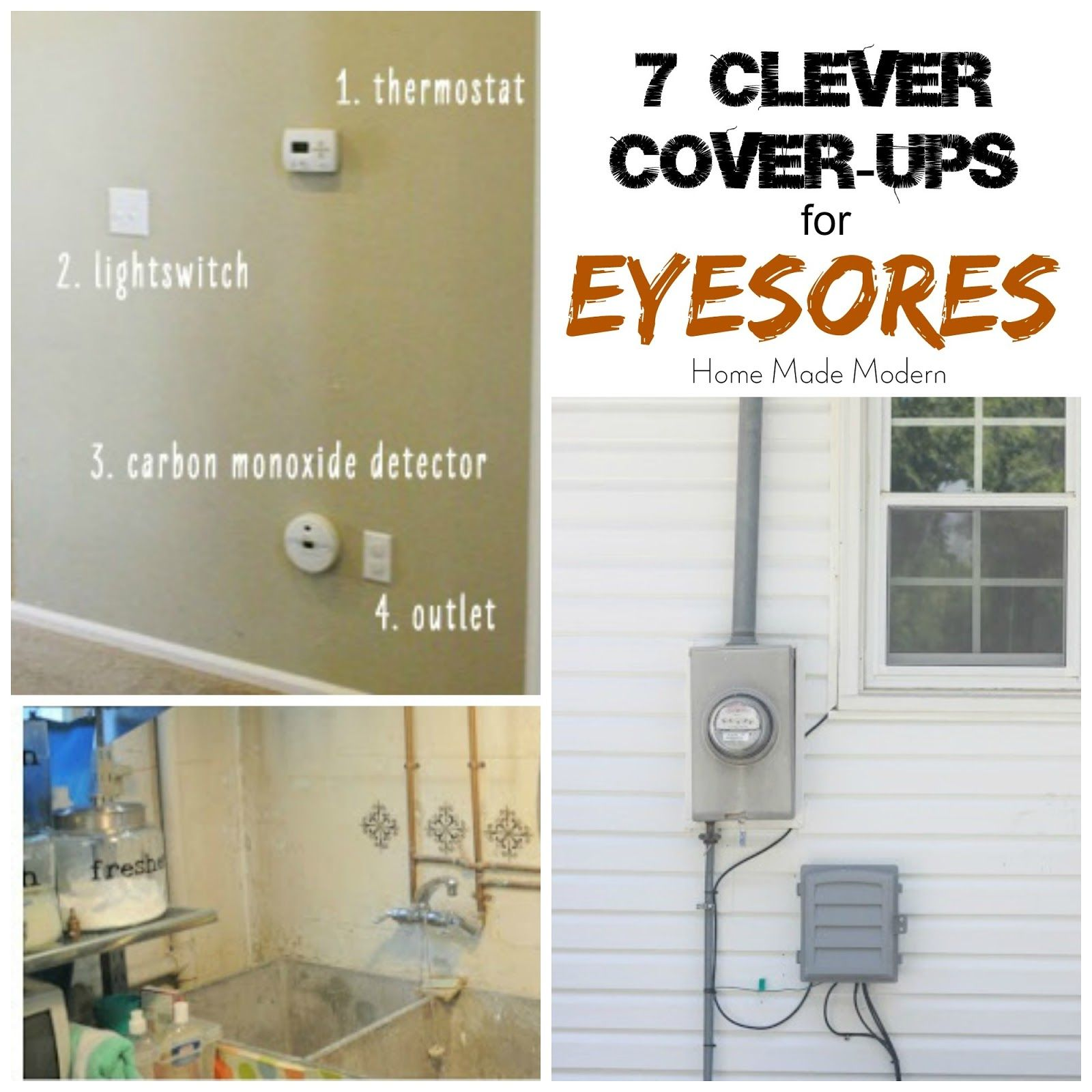 7 Ways To Hide Eyesores Home Made Modern Home Fix Home Diy Home Repairs