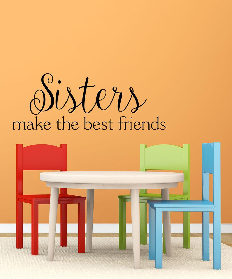 Look at this 'Sisters Make the Best Friends' Wall Decal on #zulily today!