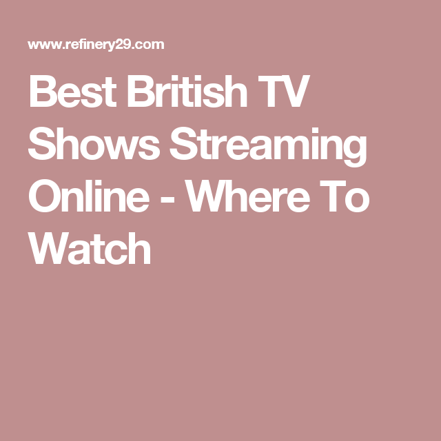 The Best British Shows You Should Be Watching | people